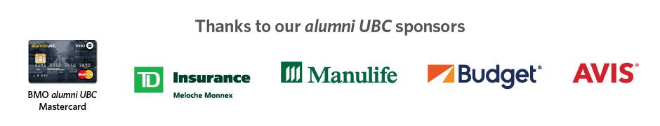 Thanks to our alumni UBC sponsors: BMO alumni UBC Mastercard, TD Insurance Meloche Monnex, Manulife, Budget, Avis